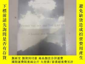 二手書博民逛書店Beyond罕見the Sky and the earthY26