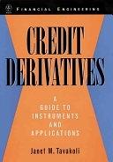 二手書博民逛書店 《Credit Derivatives: A Guide to Instruments and Applications》 R2Y ISBN:0471246565