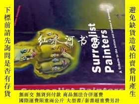 二手書博民逛書店surrealist罕見painters:a tribute t
