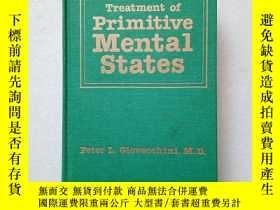 二手書博民逛書店TREATMENT罕見OF PRIMITIVE MENTAI STATES(英文原版)精裝Y11016 外文