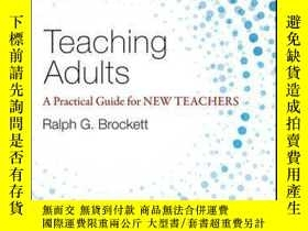 二手書博民逛書店Teaching罕見Adults: A Practical Guide for New TeachersY41