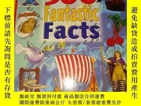二手書博民逛書店500罕見Fantastic Facts(英文原版)Y228084 不認識 不認識