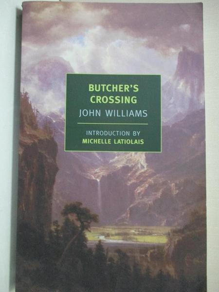 【書寶二手書T1/原文小說_GLI】Butcher's Crossing_Williams, John Edward/ Latiolais, Michelle (INT)