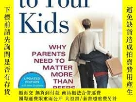 二手書博民逛書店Hold罕見On To Your KidsY256260 Neufeld, Gordon, Ph.d.  Ma