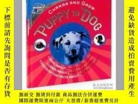 二手書博民逛書店Discovery罕見Kids Change & Grow Puppy to Dog & Kitten to Ca