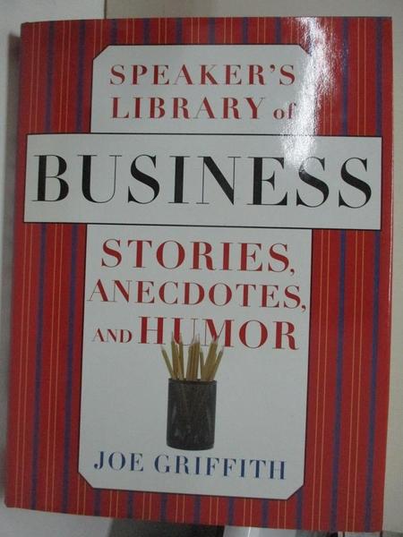 【書寶二手書T7/財經企管_EJP】Speaker s Library of Business Stories, Anecdotes, and Humor