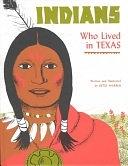 二手書博民逛書店 《Indians Who Lived in Texas》 R2Y ISBN:0937460028│Hendrick-Long Publishing Company
