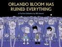 二手書博民逛書店《Orlando Bloom Has Ruined Everything: A FoxTrot Collection》 R2Y ISBN:0740749994