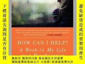 二手書博民逛書店How罕見Can I Help: A Week in My Life as a Ps...-我能幫上什麽忙:在我生