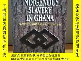 二手書博民逛書店A罕見History of Indigenous Slavery in Ghana : from the 15th