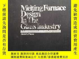 二手書博民逛書店Melting罕見Furnace Design In The G