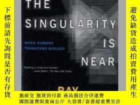 二手書博民逛書店The罕見Singularity Is Near-奇點就在附近Y436638 Ray Kurzweil Pen