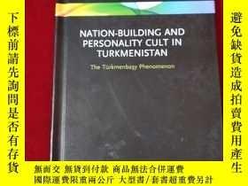 二手書博民逛書店NATION-BUILDING罕見AND PERSONALITY CULT IN TURKMENISTAN 精裝3