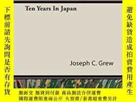 二手書博民逛書店Ten罕見Years In JapanY255562 Joseph C. Grew Hesperides Pr