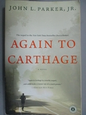 【書寶二手書T5/原文小說_ONB】Again to Carthage_Parker, John L., Jr.