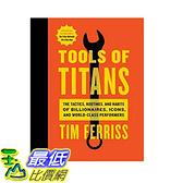 [106美國直購] 2017美國暢銷書 Tools of Titans:The Tactics, Routines, and Habits of Billionaires, Icons