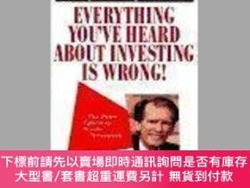 二手書博民逛書店Everything罕見You ve Heard About Investing Is Wrong!Y4645
