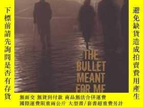 二手書博民逛書店The罕見Bullet Meant For MeY255174
