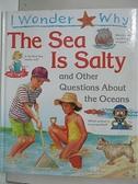【書寶二手書T9/少年童書_EM4】I Wonder Why the Sea is Salty: And Other Questions About the Oceans_Anita Ganeri