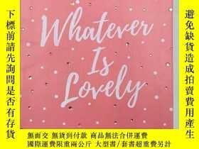 二手書博民逛書店Whatever罕見Is Lovely: A Morning & Evening DevotionalY191