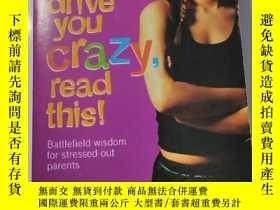 二手書博民逛書店Before罕見Your Teenagers Drive You Crazy , Read This !Y18