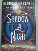 【書寶二手書T2/原文小說_OHA】Shadow of Night_Deborah Harkness
