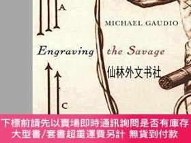 二手書博民逛書店【罕見】Engraving the Savage: The New World and Techniques of