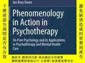 二手書博民逛書店Phenomenology罕見In Action In Psycho Y256260 Ian Rory Owe