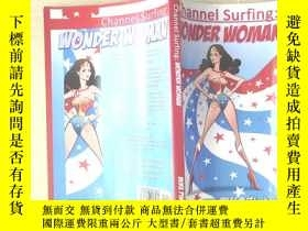 二手書博民逛書店Channel罕見Surfing:WONDER WOMANY253683 、 、