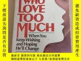 二手書博民逛書店Women罕見who love too much: when you keep wishing and hopin