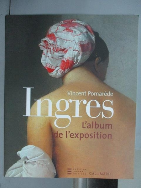 【書寶二手書T6/藝術_PIG】Ingres_L album de I exposition