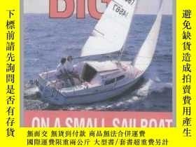 二手書博民逛書店Sailing罕見Big on a Small Sailboat (Seafarer Books)-在小帆船上大航
