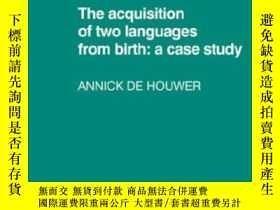 二手書博民逛書店The罕見Acquisition Of Two Languages From BirthY256260 De