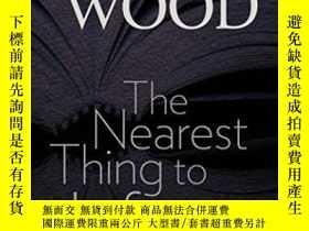 二手書博民逛書店The罕見Nearest Thing To LifeY364682 James Wood Brandeis