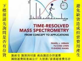 二手書博民逛書店Time-Resolved罕見Mass Spectrometry: From Concept to Applica