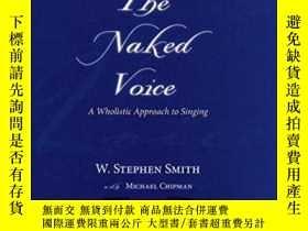 二手書博民逛書店The罕見Naked VoiceY364682 Smith, W. Stephen  Chipman, Mic