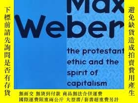 二手書博民逛書店Max罕見Weber: The Protestant Ethic and the Spirit of Capita