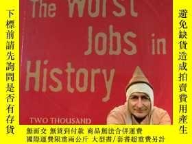 二手書博民逛書店The罕見Worst The Jobs in HistoryY1