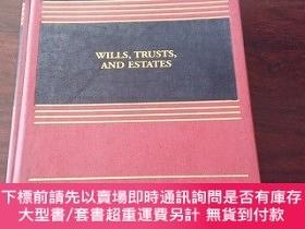 二手書博民逛書店Wills,罕見Trusts, and Estates (Law School Casebook Series)(
