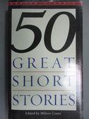 【書寶二手書T1/原文小說_IHL】50 Great Short Stories_Milton Crane