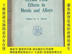 二手書博民逛書店crystal罕見field effects in metals and alloys(P2197)Y1734