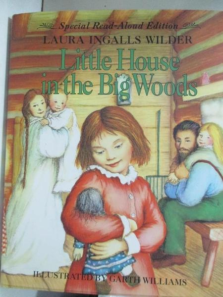 【書寶二手書T7/少年童書_KIG】Little House in the Big Woods_Wilder, Laura Ingalls/ Williams, Garth (ILT)
