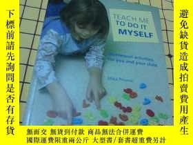 二手書博民逛書店TEACH罕見ME TO DO IT MYSELF(英文原版)Y