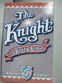 【書寶二手書T2/原文小說_GHG】The Knight in Rusty Armor