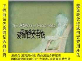 二手書博民逛書店【罕見】The Abyss of Madness 2010年出版
