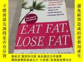 二手書博民逛書店EAT罕見FAT LOSE FAT(英文)Y200392