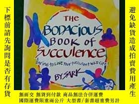二手書博民逛書店The罕見Bodacious Book Of Succulence (Daring To Live Your Su