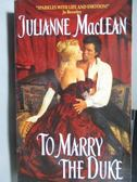 【書寶二手書T3/原文小說_ODO】To Marry The Duke_Julianne MacLean