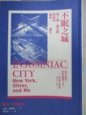 【書寶二手書T1/翻譯小說_HJH】不眠之城:奧立佛‧薩克斯與我的紐約歲月_比爾‧海耶斯
