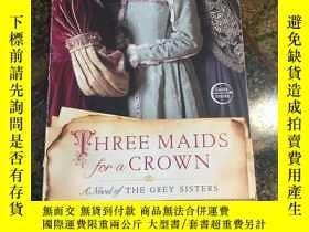 二手書博民逛書店Three罕見Maids for a CrownY199262